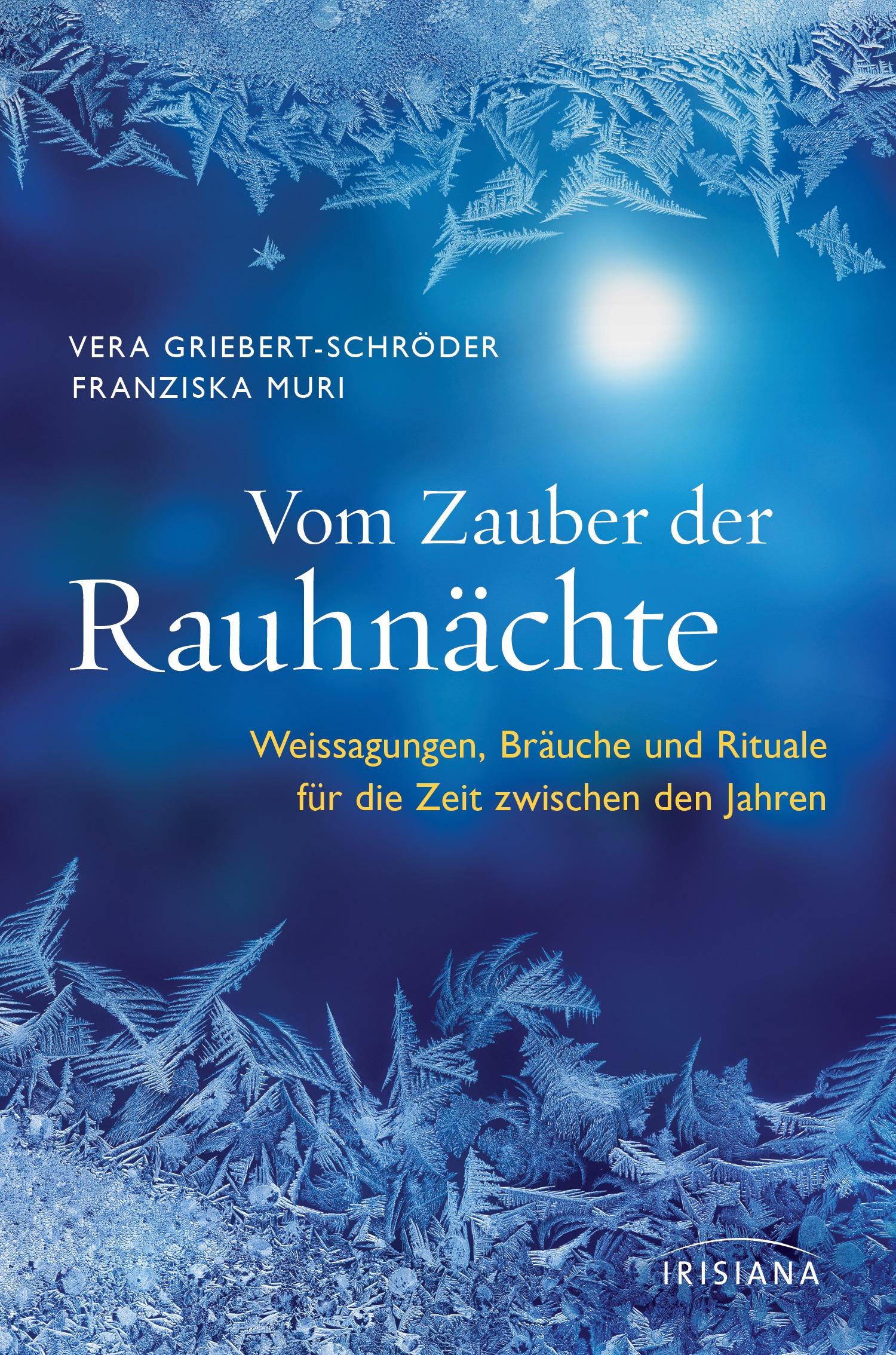 Vom Zauber der Rauhnaechte von Vera Griebert-Schroeder